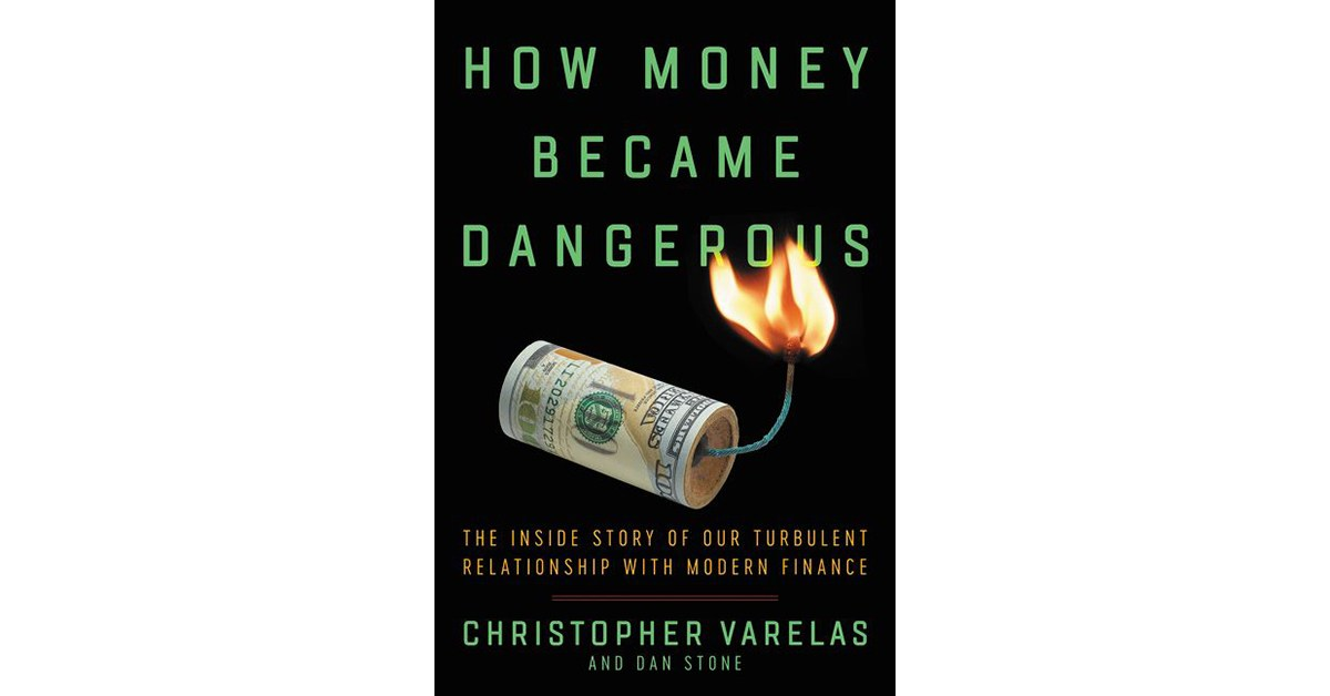 Book Review: How Money Became Dangerous